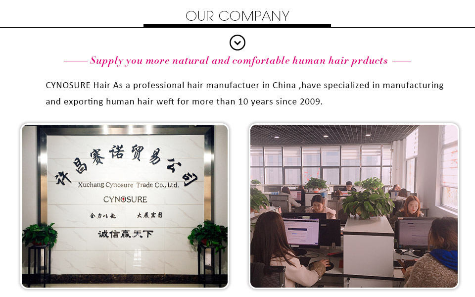 cynosure hair as a professional hair manufactuer in China, hace specialized in manufacturing and exporting human hair weft for more than 10 years since 2009.